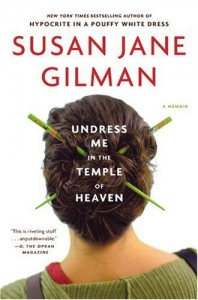 Undress me in the Temple of heaven  Susan Jane Gilman